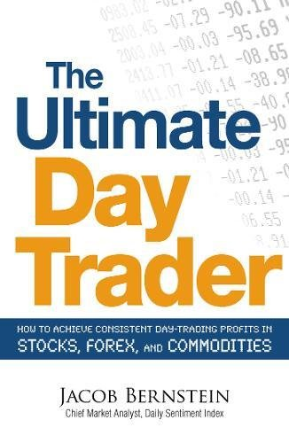 51RMEEleX3L - The Ultimate Day Trader: How to Achieve Consistent Day Trading Profits in Stocks, Forex, and Commodities
