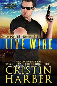 Live Wire (Titan Book 10) by [Harber, Cristin]