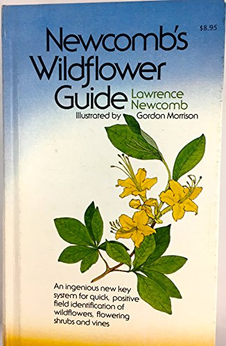By Lawrence Newcomb Newcomb's Wildflower Guide: An Ingenious New Key System for Quick, Positive Field Identification of (1st First Edition) [Hardcover]