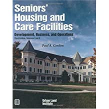 Seniors' Housing and Care Facilities: Development, Business, and Operations