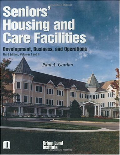 Seniors Housing And Care Facilities  Development  Business  And Operations