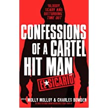 El Sicario: Confessions of a Cartel Hit Man. Edited by Molly Molloy and Charles Bowden