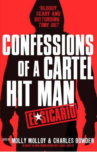 Download El Sicario: Confessions of a Cartel Hit Man. Edited by Molly Molloy and Charles Bowden ebook
