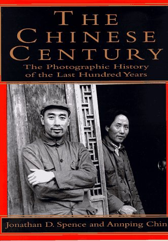 (The Chinese Century: A Photographic History of the Last Hundred Years)