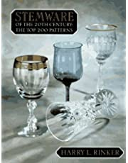 Stemware of the 20th Century: The Top 200 Patterns
