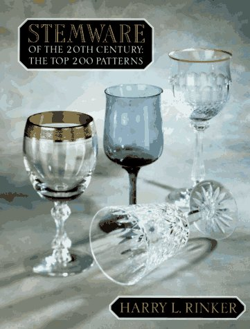 Stemware of the 20th Century: The Top 200 ()