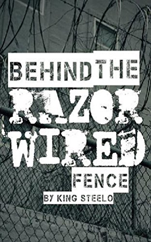 Behind the Razor Wired Fence