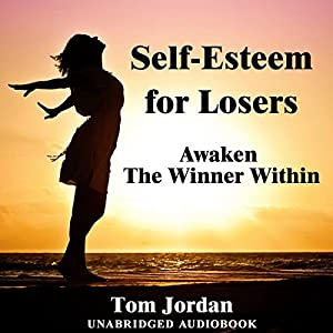Self-Esteem for Losers Audiobook