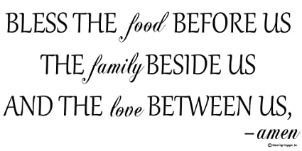 Bless The Food Before The Family Beside Us And The Love Between Us Amen Wall Decal