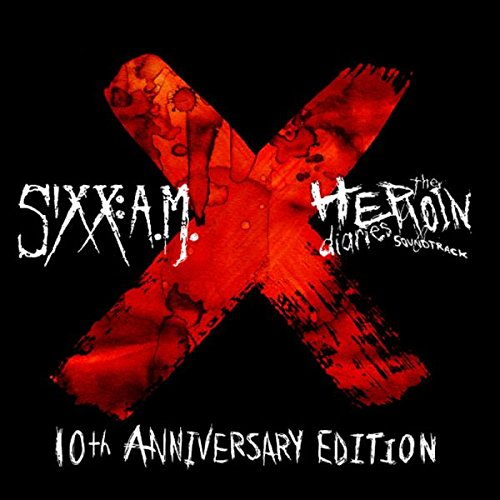Sixx:A.M. - The Heroin Diaries Soundtrack: 10th Anniversary (2017)