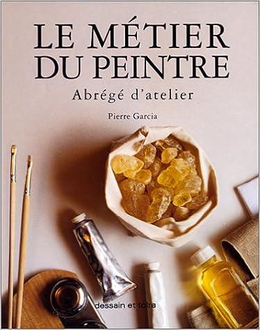 En ligne téléchargement Le métier du peintre : Abrégé d'atelier epub pdf
