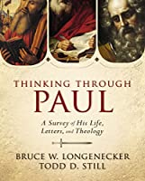 Thinking through Paul: A Survey of His Life, Letters, and Theology