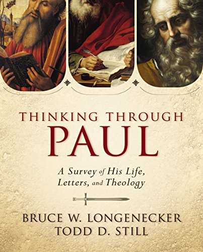 (Thinking through Paul: A Survey of His Life, Letters, and Theology)