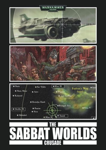 Download The Sabbat Worlds Crusade: The Ongoing History of this Famous Stuggle Against Chaos (Warhammer 40,000: Gaunt's Ghosts) PDF