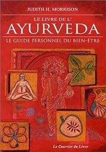 Le livre de l'Ayurveda : Le guide personnel du bien-être par Morrison