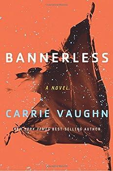 Bannerless (The Bannerless Saga) by Carrie Vaughn (Author)