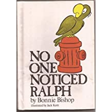 No One Noticed Ralph (Reading-on-my-own)