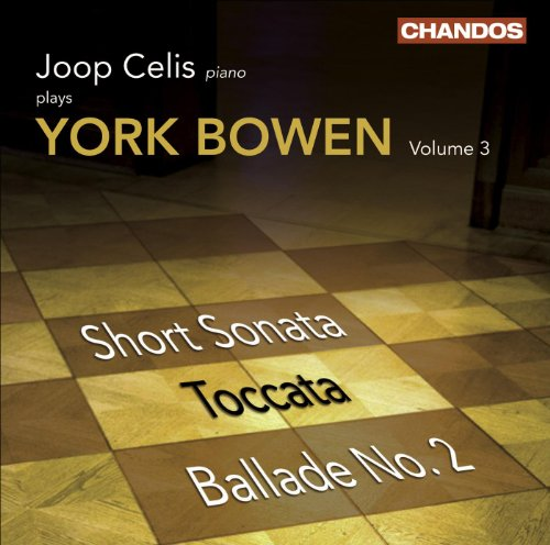Bowen, Y.: Piano Works, Vol. 3 - Short Sonata / Toccata / Ballade No. - Sonatas Short