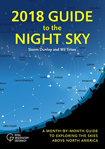 2018 Guide to the Night Sky: A Month-by-Month Guide to Exploring the Skies Above North America cover