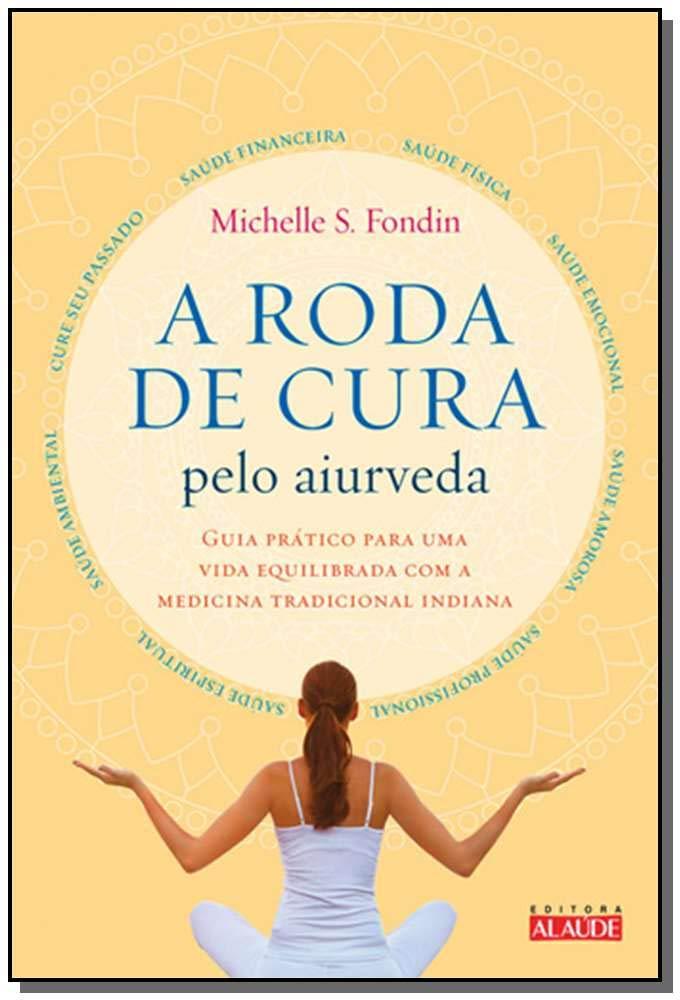 Roda de Cura Pelo Aiurveda, A: Michelle S. Fondin ...