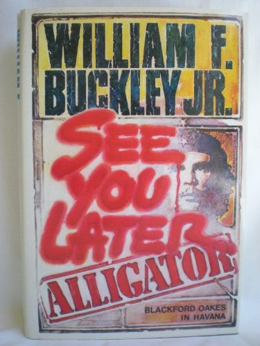 See You Later Alligator by William F. Buckley Jr