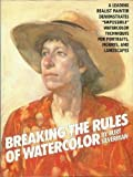 Breaking Rules of Watercolor, Burt Silverman, 0823005232