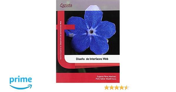 Diseño de Interfaces Web: Amazon.es: Eugenia Pérez Martinez, Peyo Xavier Altadill Izura: Libros
