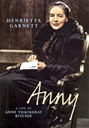 Anny: A Life of Anne Thackeray Ritchie