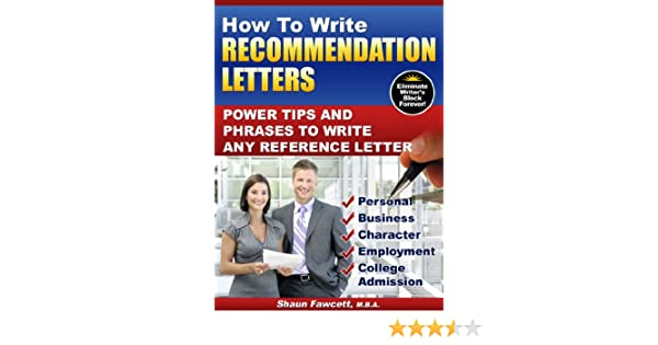 how to write recommendation letters power tips and phrases to write any reference letter kindle edition by shaun fawcett