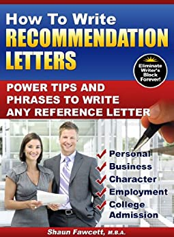How To Write Recommendation Letters - Power Tips and Phrases To Write Any Reference Letter by [Fawcett, Shaun]