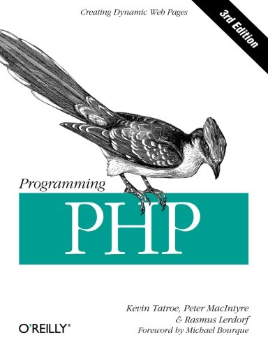 Programming PHP: Creating Dynamic Web Pages (Php Api Framework Best)