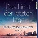 Das Licht der letzten Tage Hörbuch von Emily St. John Mandel Gesprochen von: Stephanie Kellner