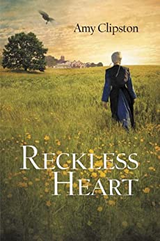 Reckless Heart by [Clipston, Amy]