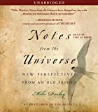 Notes from the Universe: New Perspectives from an Old Friend