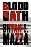 Blood Oath, Bryan E. Mazza, 160749969X