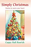 Simply Christmas, Cappy Rearick, 0595668348