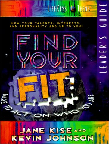 Find Your Fit Leader's Guide: Dare to Act on Who You Are (LifeKeys 4 Teens) ebook