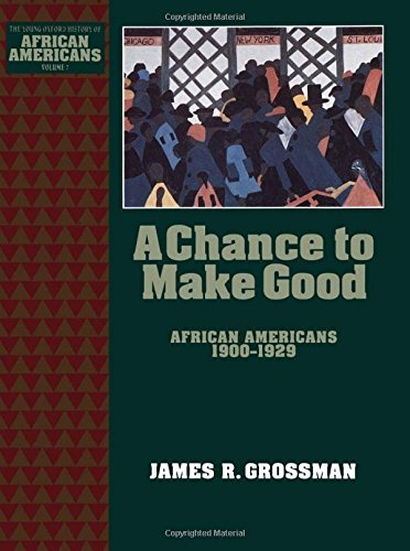 A Chance to Make Good: African Americans 1900-1929 (The Young Oxford History of African Americans)