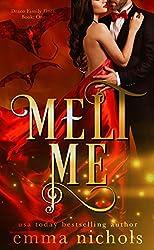 Melt Me (Draco Family Duet Book 1)