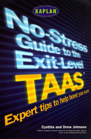 No-Stress Guide to the Exit-Level TAAS: Expert Tips to Help Boost Your Score