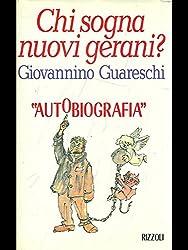 Chi sogna nuovi gerani?: Autobiografia (Opere di Guareschi)