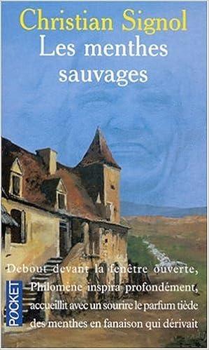 Amazon Fr Les Menthes Sauvages Christian Signol Livres