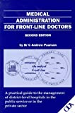 img - for Medical Administration for Front-Line Doctors: A Practical Guide to the Management of District-level Hospitals in the Public Service or in the Public Sector book / textbook / text book