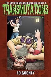 Transmutations (The Strange Change Chronicles Book 1)