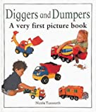 Diggers and Dumpers, Lorenz Books Staff and Nicola Tuxworth, 0754800636