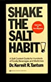 Shake the Salt Habit, Kermit R. Tantum, 0345301838