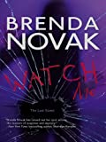 Watch Me by Brenda Novak front cover