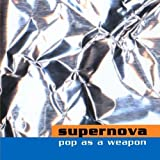Pop As A Weapon by Supernova