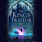 The King's Traitor: The Kingfountain Series, Book 3 | Jeff Wheeler