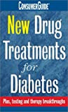 New Drug Treatments for Diabetes, Dana Armstrong, 0785353747